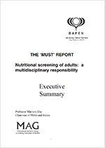 The 'MUST' Report. Nutritional screening of adults: a multidisciplinary responsibility