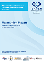 Malnutrition Matters. Meeting Quality Standards in Nutritional Care. A Toolkit for Commissioners and Providers in England